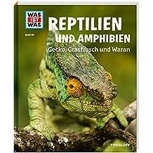 WAS IST WAS Band 20 Reptilien und Amphibien. Gecko, Grasfrosch und Waran (WAS IST WAS Sachbuch, Band 20)