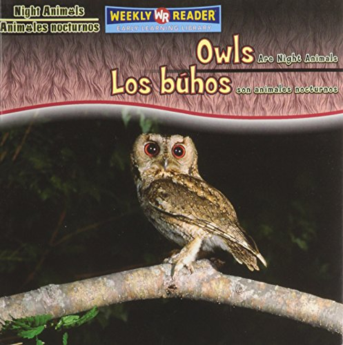 Owls Are Night Animals/Los Buhos Son Animales Nocturnos (Night Animals/ Animales Nocturnos) por Joanne Mattern