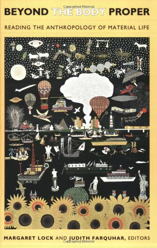 Beyond the Body Proper: Reading the Anthropology of Material Life (Body, Commodity, Text)