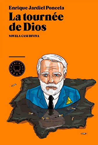 La Tournée De Dios: Novela Casi Divina