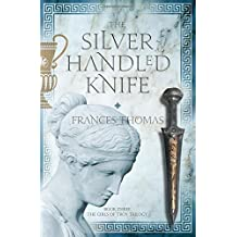 The Silver-Handled Knife (The Girls of Troy Trilogy)