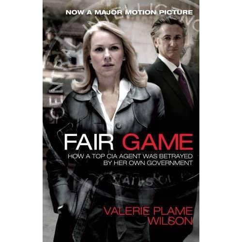 Fair Game: How a Top CIA Agent Was Betrayed by Her Own Government by Valerie Plame Wilson (2010-10-26)
