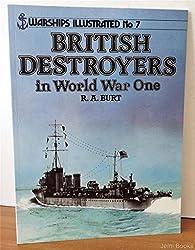 British Destroyers of World War One (Warships Illustrated)