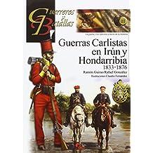 Guerras carlistas en Irún y Hondarribia, 1833-1876 (Guerreros y Batallas, Band 111)