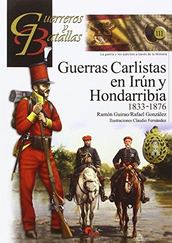 GB 111 Guerras Carlistas en Irún y Hondarribia 1833-1876 (Guerreros y Batallas)