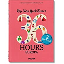 NYT. 36 Hours. Europa. Aktualisierte Ausgabe