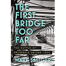 The First Bridge Too Far: The Battle of Primosole Bridge 1943