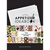 Ultimate Appetizer Ideabook: 225 Simple, All-Occasion Recipes (Appetizer Recipes, Tasty Appetizer Cookbook, Party cookbook, T