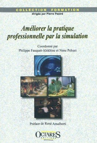 Améliorer la pratique professionnelle par la simulation