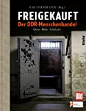 Freigekauft: Der DDR-Menschenhandel -