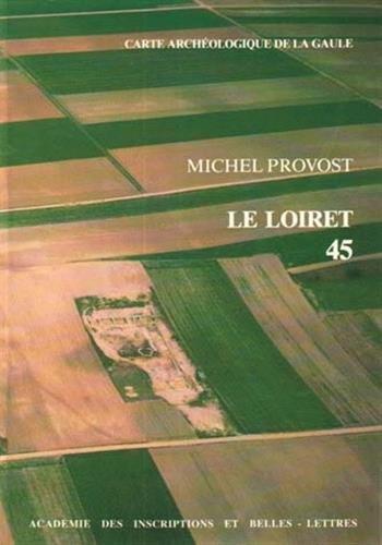Carte archéologique de la Gaule, numéro 45. Loiret