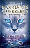 Claro de luna: Los gatos guerreros - La nueva profecía II (Narrativa Joven)
