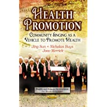 Health Promotion: Community Singing as a Vehicle to Promote Health (Health and Human Development)