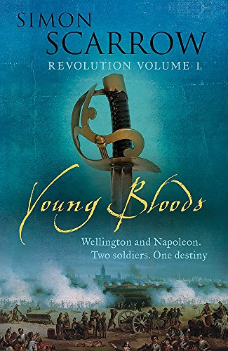 Young Bloods: Revolution 1769-1795 (The Wellington and Napoleon Quartet)