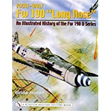 Focke-Wulf FW 190 Long Nose an Illustrated History of the FW 190 D Series