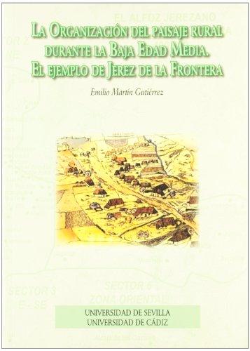 Organización del paisaje rural durante la baja Edad Media, la: El ejemplo de Jerez de la Frontera