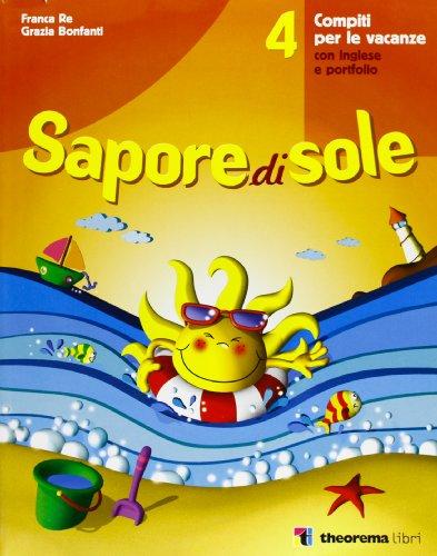 Sapore di sole-Leggere al sole. Compiti per le vacanze con inglese e portfolio. Per la Scuola elementare: 4