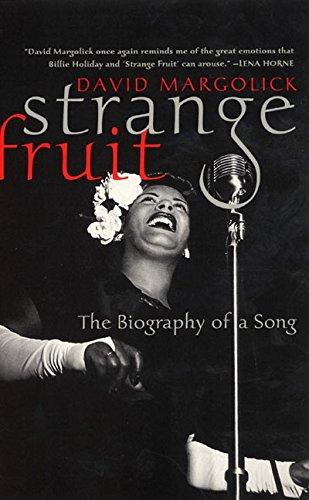 Strange Fruit: The Biography of a Song por David Margolick