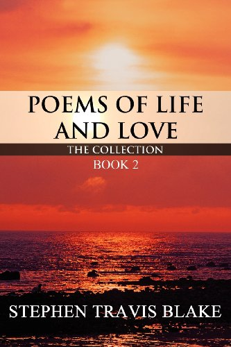 Poems of Life and Love: The Collection Book 2