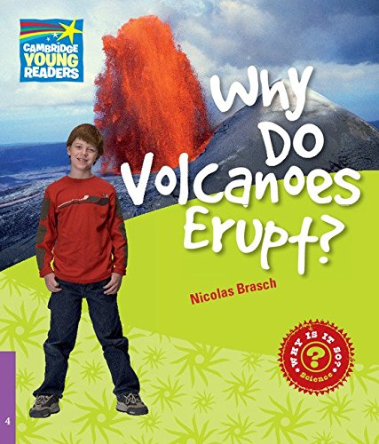 CYR4: Why Do Volcanoes Erupt? Level 4 Factbook (Cambridge Young Readers)