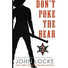 Don't Poke the Bear! (an Emmett Love Western) (Volume 2) by John Locke (2013-06-12)