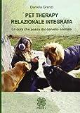 Pet therapy relazionale integrata. La cura che passa dal cervello animale