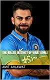 The Killer Instinct Of Virat Kohli