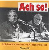 Ach so!: Gad Granach und Henryk M - Broder on Tour - Gad Granach, Henryk M Broder