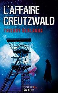 L'affaire Creutzwald par Berlanda