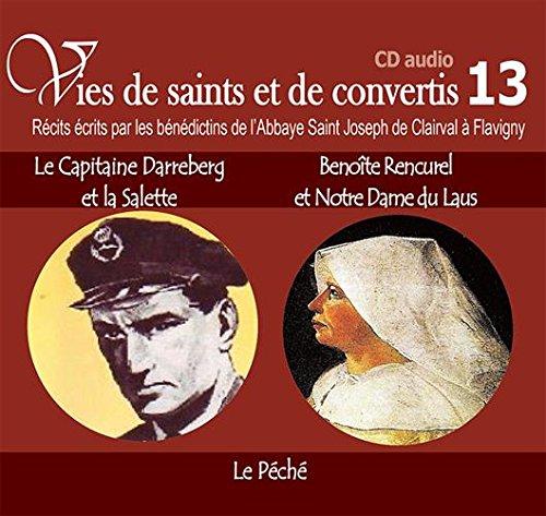 Vies de saints ou de convertis T13. Capitaine Darreberg et la Salette, Benote Rencurel et Notre-Dame du Laus - Le pch