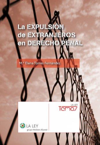 La expulsión de extranjeros en Derecho Penal (Temas la Ley)