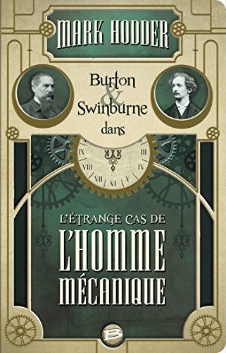 Burton & Swinburne : L'étrange cas de l'homme mécanique par Mark Hodder
