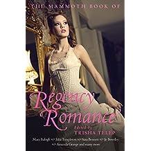 The Mammoth Book of Regency Romance (Mammoth Books 445)