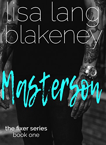 Masterson (Fixer Series Book 1) (The Fixer Series) by [Lang Blakeney, Lisa]