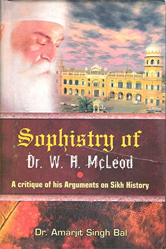 Image of Sophistry of Dr. W.H. McLead: A Critique of his Arguments on Sikh History
