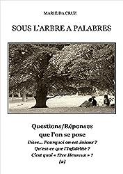 SOUS L'ARBRE A PALABRES ... Questions/Réponses que l'on se pose !