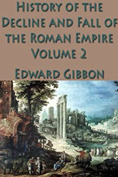 The History of the Decline and Fall of the Roman Empire Vol. 2 Descargar PDF Ahora