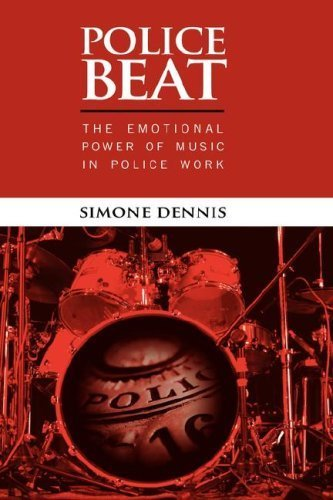 Police Beat: The Emotional Power of Music in Police Work by Dennis, Simone (2007) Hardcover