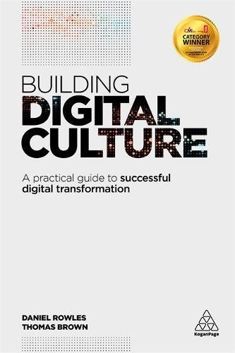 Building Digital Culture: A Practical Guide to Successful Digital Transformation