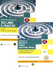 Systematic Approach to Tax Laws & Practice : Contains Income Tax, GST and Customs for CS Exec. & Other Specialised Studies (S