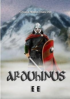 Arduhinus (Grande e piccola storia) di [Grazia Maria Francese]