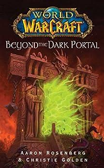 World of Warcraft: Beyond the Dark Portal von [Rosenberg, Aaron, Christie Golden]