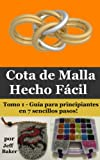 Cota de Malla Hecho Fácil: Guía para principiantes en 7 sencillos pasos!