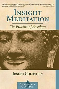Insight Meditation: A Psychology of Freedom (Shambhala Classics) by [Goldstein, Joseph]