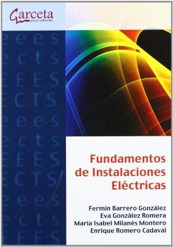 Fundamentos de Instalaciones electricas (Texto (garceta)) por Fermín Barrero González