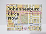 Johannesburg Circa Now: Photography and the City [Paperback] by Kurgan, Terry