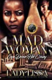 Mad Woman: Love Drove Her Crazy