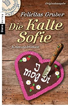 Die Kalte Sofie: Ein München-Krimi (Krimiserie - Die Kalte Sofie 1)
