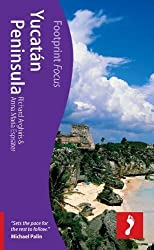 Yucatan Peninsula (Footprint Focus) (Footprint Focus Guide)
