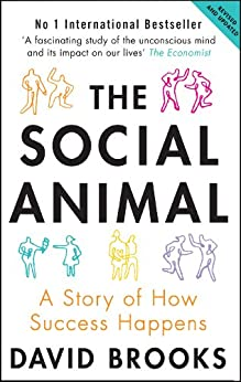 The Social Animal: A Story of How Success Happens von [Brooks, David]